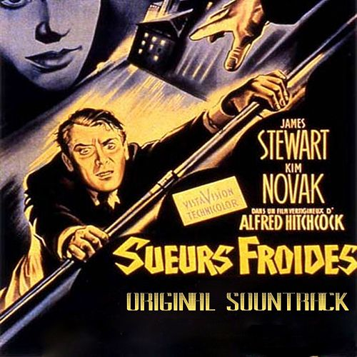 Play & Download Sueurs froides (From Hitchcock's Movie 'Sueurs Froides' Original Soundtrack) by Bernard Herrmann | Napster