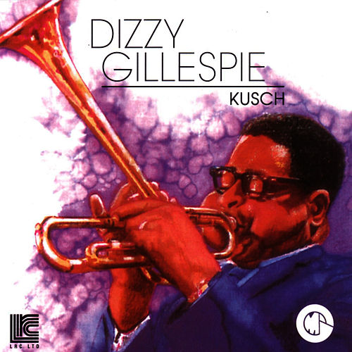 Play & Download Kusch by Dizzy Gillespie | Napster