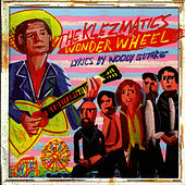 Play & Download Wonder Wheel (Lyrics By Woody Guthrie) by The Klezmatics | Napster