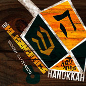 Play & Download Woody Guthrie's Happy Joyous Hanukkah by The Klezmatics | Napster
