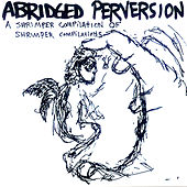 Play & Download Abridged Perversion by Various Artists | Napster