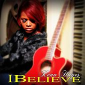 I Believe by Rena Hayes