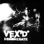 Play & Download Degenerate / The Singles by Vex'd | Napster