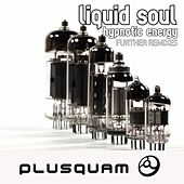 Play & Download Hypnotic Energy Further Remixes - Single by Liquid Soul | Napster