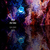Play & Download The Lake EP by IKO | Napster