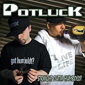 Play & Download Straight Outta Humboldt by Potluck | Napster