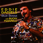 Play & Download Blue Bossa by Eddie Daniels | Napster