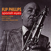 Play & Download Spanish Eyes by Flip Phillips   Napster