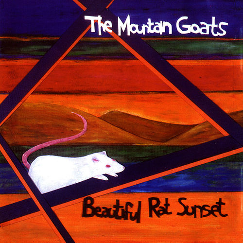 Beautiful Rat Sunset by The Mountain Goats