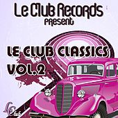 Play & Download Le club classics, vol. 2 by Various Artists | Napster