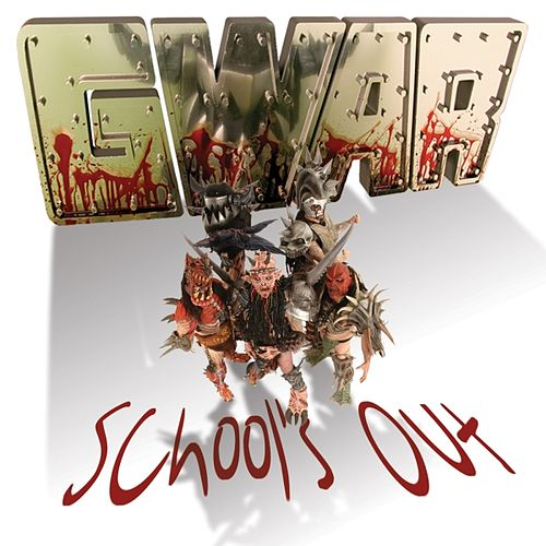 School's Out by GWAR