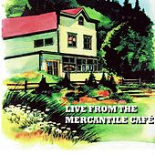 Live From the Mercantile Cafe Volume I by Various Artists