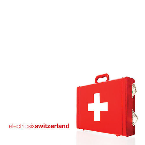 Play & Download Switzerland by Electric Six | Napster
