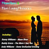 Play & Download Moon River & More Loving Memories by Various Artists | Napster