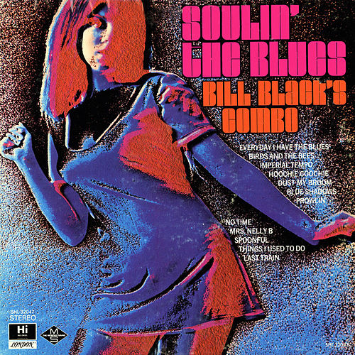 Play & Download Soulin' the Blues by Bill Black's Combo | Napster