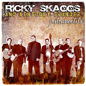 Ricky Skaggs And Kentucky Thunder Instumentals by Ricky Skaggs