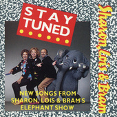 Play & Download Stay Tuned by Sharon Lois and Bram | Napster
