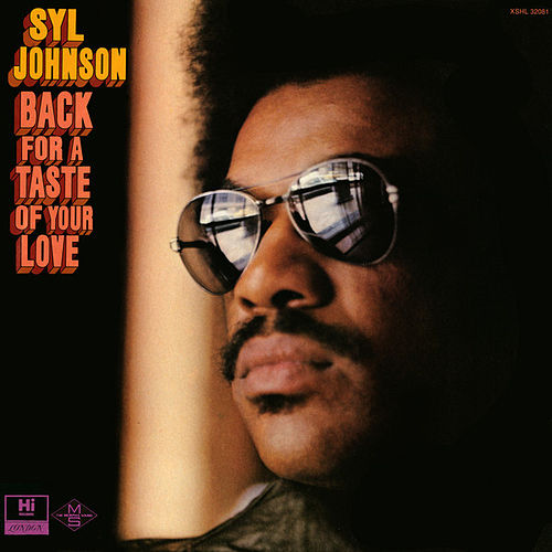 Play & Download Back for a Taste of Your Love by Syl Johnson | Napster