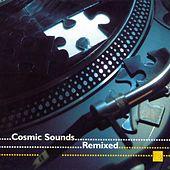 Play & Download Cosmic Sounds Remixed by Various Artists | Napster