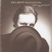 Play & Download Nothing Personal by Delbert McClinton | Napster