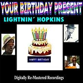 Your Birthday Present - Lightnin' Hopkins by Lightnin' Hopkins