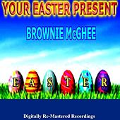 Play & Download Your Easter Present - Brownie Mcghee by Brownie McGhee | Napster