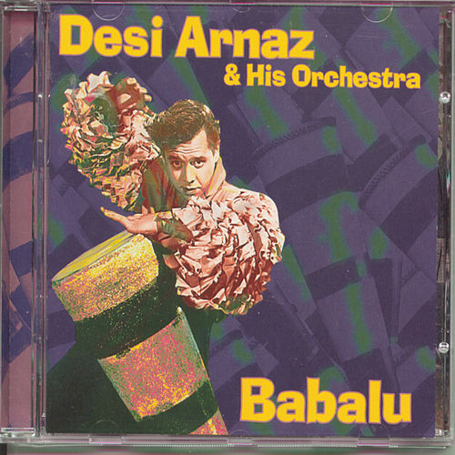 Play & Download Babalu by Desi Arnaz | Napster