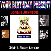 Play & Download Your Birthday Present - Lonnie Johnson by Lonnie Johnson | Napster