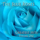 Play & Download Greatest Hits Volume One by Blue Roses | Napster