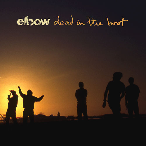 Dead In The Boot by Elbow