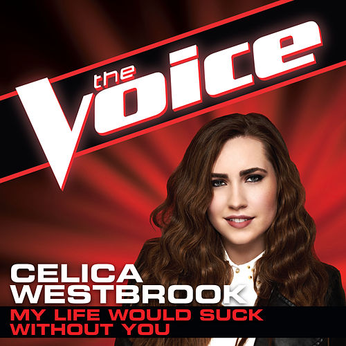 My Life Would Suck Without You by Celica Westbrook