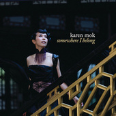 Somewhere I Belong by Karen Mok