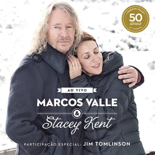 Marcos Valle & Stacey Kent Ao Vivo Comemorando os 50 anos de Marcos Valle by Marcos Valle