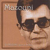 Play & Download Ya madame y'en a marre by Mazouni | Napster