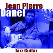 Play & Download Jazz Guitar by Jean-Pierre Danel | Napster
