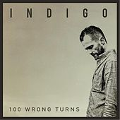 Play & Download 100 Wrong Turns by Indigo | Napster
