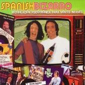 Spanish Bizarro. Recopilación Psicotrónica para Mentes Infames de Various Artists