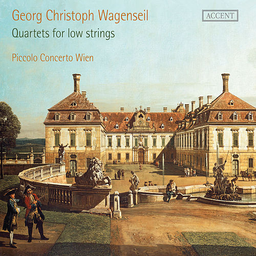 Wagenseil: Quartets for Low Strings by Piccolo Concerto