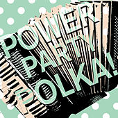 Play & Download Power Party Polka! by Various Artists | Napster