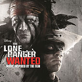Play & Download The Lone Ranger: Wanted by Various Artists | Napster