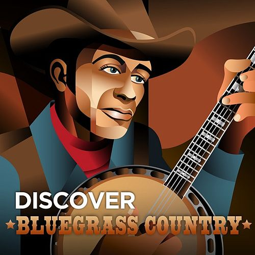 Play & Download Discover Bluegrass Country by Various Artists | Napster