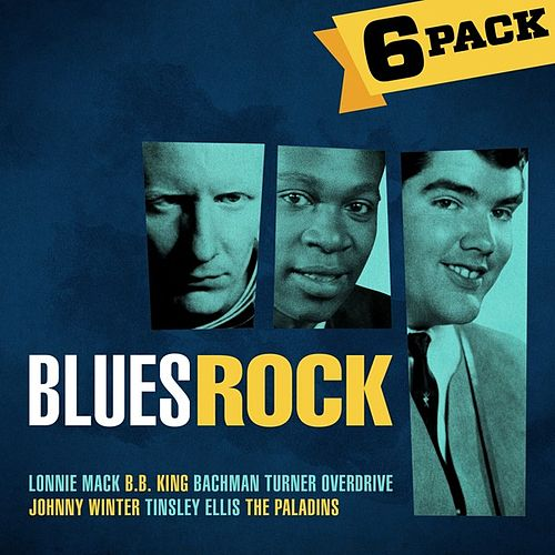 Play & Download 6-Pack Blues Rock by Various Artists | Napster