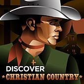 Discover Christian Country by Various Artists