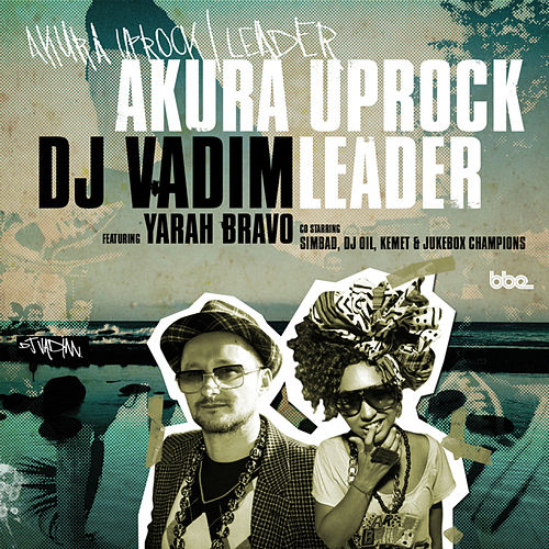 Play & Download Akura Uprock / Leader by DJ Vadim | Napster