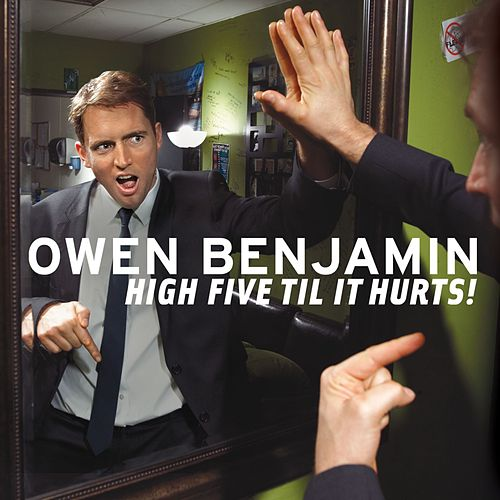 High Five Til It Hurts! by Owen Benjamin