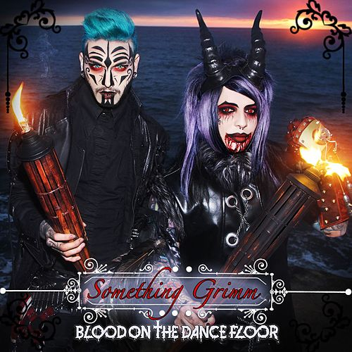 Play & Download Something Grimm by Blood On The Dance Floor | Napster