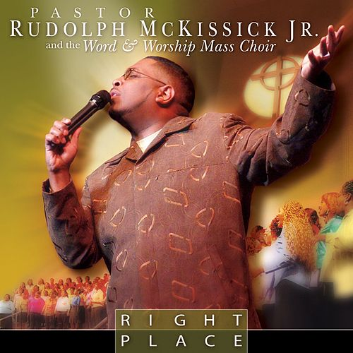 Right Place by Rudolph McKissick Jr. and The Word
