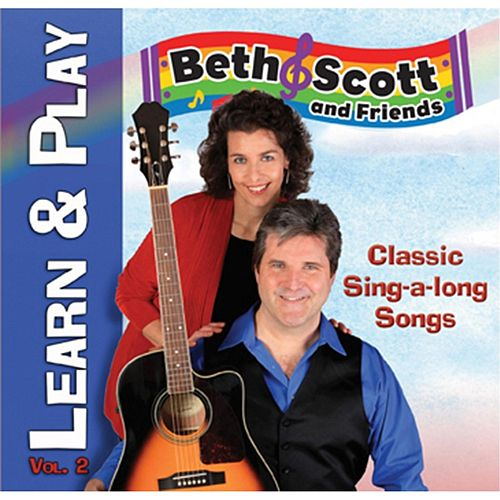 Learn & Play, Vol. 2: Classic Sing-a-Long Songs (feat. Jeff Raab) by Beth and Scott