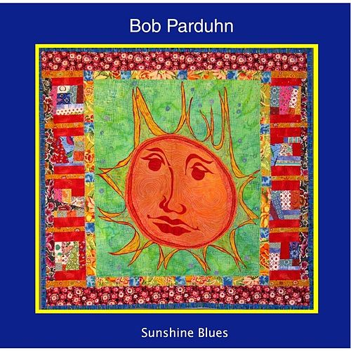 Play & Download Sunshine Blues by Bob Parduhn | Napster
