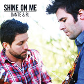 Play & Download Shine On Me by Dante | Napster